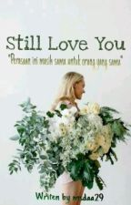 Still love you by Msdaa29