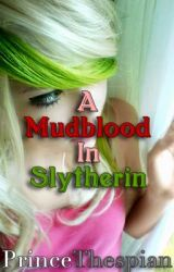 A Mudblood in Slytherin by PrinceThespian