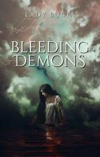 Bleeding Demons: The Dark Bloods - Book III by Lady_Lucia