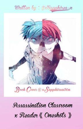 Assassination Classroom x Reader《 Oneshots 》 - 17