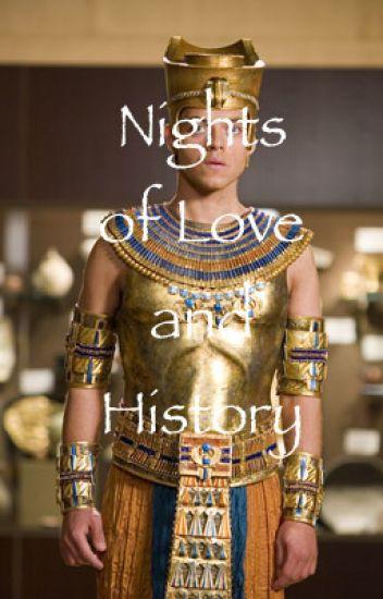 Nights of Love and History (Ahkmenrah x Reader)