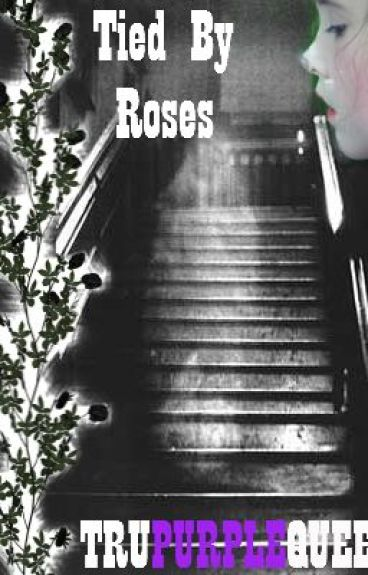 Tied by Roses