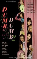 Dumb Dumb <Bts × RV × BP> by XkLvre