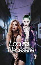 Locura Necesaria ⇒ joker y tu♡ by -ImHarlQuinn-