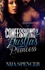 Confessions of a Hustla's Princess (Urban)  by NijaSpencer