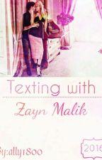Texting with Zayn Malik [Завършена] by ally1800