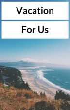 Vacation for us by LouScott