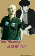 The Meaning of LOVE? by Kookie_AyT