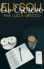 Eu Sou, Eu Escrevo [Concursos] by AnaLuizaGrecco