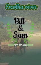 Escolha Viver-Bill e Sam by AnaBonifacio