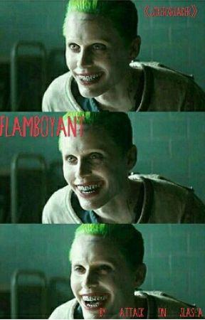 Flamboyant 《Jokerxreader》▪Finished▪ by Attack_on_slasha