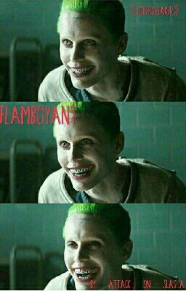 Flamboyant 《Jokerxreader》▪Finished▪