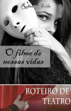 Teatro - O filme de nossas vidas by Prof_RobertoAvila
