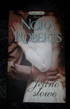 ",,Jedno słowo"" Nora Roberts by Klaudix06"