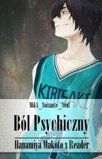 ♛ Ból Psychiczny • Hanamiya Makoto x Reader • by MikA_Soixante_Neuf