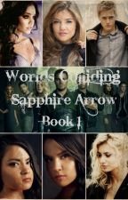 Sapphire Arrow (Worlds Colliding Arrow, Book One) by heartofice97