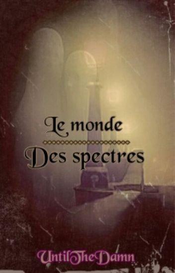 Le Monde des Spectres