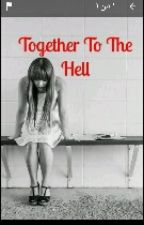 Together To The Hell  by sara_ameen