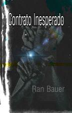 Contrato Inesperado. by RanBauer