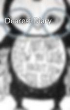 Dearest Diary by jessicaismadeofglass