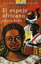 """""""El Espejo Africano"""" De Liliana Bodoc by milagrosacosta14"""