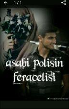 Asabi Polisin Feracelisi♡ by hy38ylmz