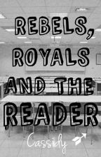 Rebels, Royals and the Reader by readrhymewrite