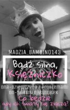 Bądź Silna Księżniczko L.D by Madzia_Bambino143