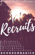 RECRUITS | CLOSED by booksonbasics