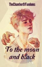 To the moon and black //Rumtreiber by TheChamberOfFandoms