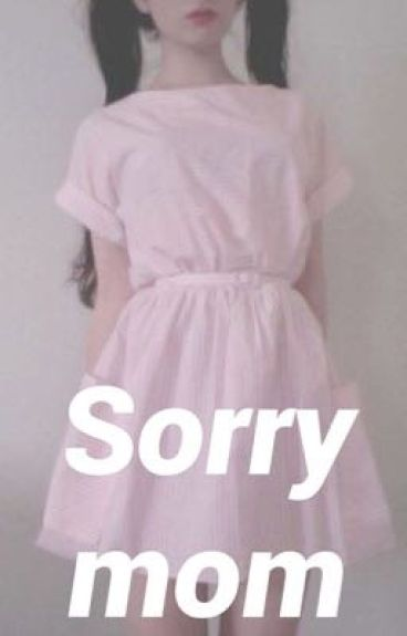 Sorry mom ©