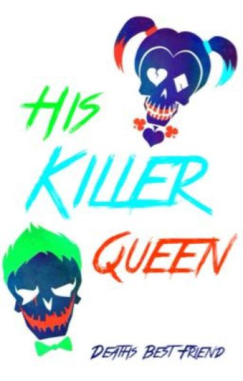 His Killer Queen (On Hold)