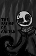 The Return of Gaster (Gaster Blaster Sans) by grubgo