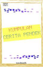 KUMPULAN CERITA PENDEK by nadh00