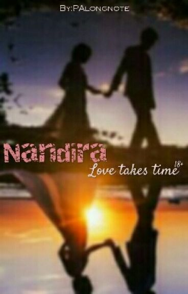NANDIRA Love Takes Time[18+]