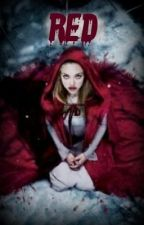 Red (A Red Riding Hood Retelling) by hannahrachel