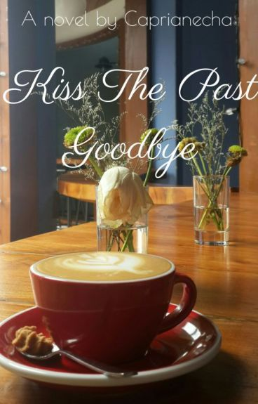 Kiss The Past Goodbye