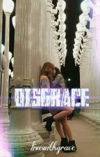 Disgrace (GxG) by livewithgrace