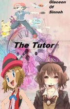 The Tutor || Amourshipping Fanfiction by GlaceonOfSinnoh