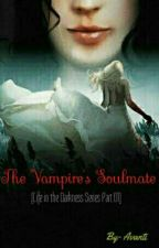 The Demon's Soul Mate [Life In The Darkness Series: Part 1] #Wattys2016 by AvantiR