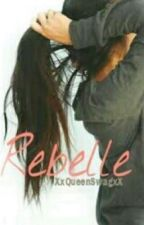 Rebelle⚡ {l.f} |Terminé| (En correction) by XxQueenSwagxX