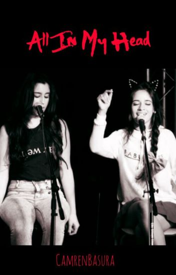All In My Head (Camren)