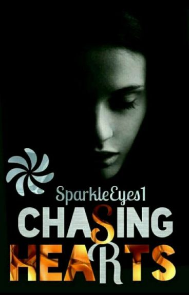 Chasing Hearts (# Wattys 2016) ( Previously Known As Strangers)