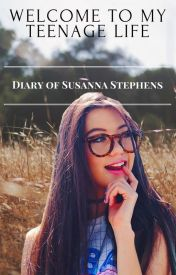 Welcome To My Teenage Life: Diary of Susanna Stephens by GodGirl91