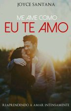 Me ame como eu te amo by JoyAndJor