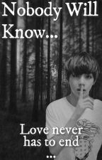 Nobody will know... *EDITING* by BTSFangirl04