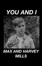 you and i → max and harvey mills  by httphoodings