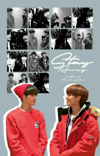 Stay Away (2tae Fan Fic.)