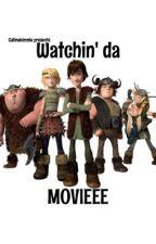Watchin' da movieee by callmekimmie