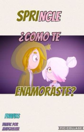 ¿Como te enamoraste?❤️(Springle)